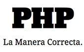 PHP: La Manera Correcta